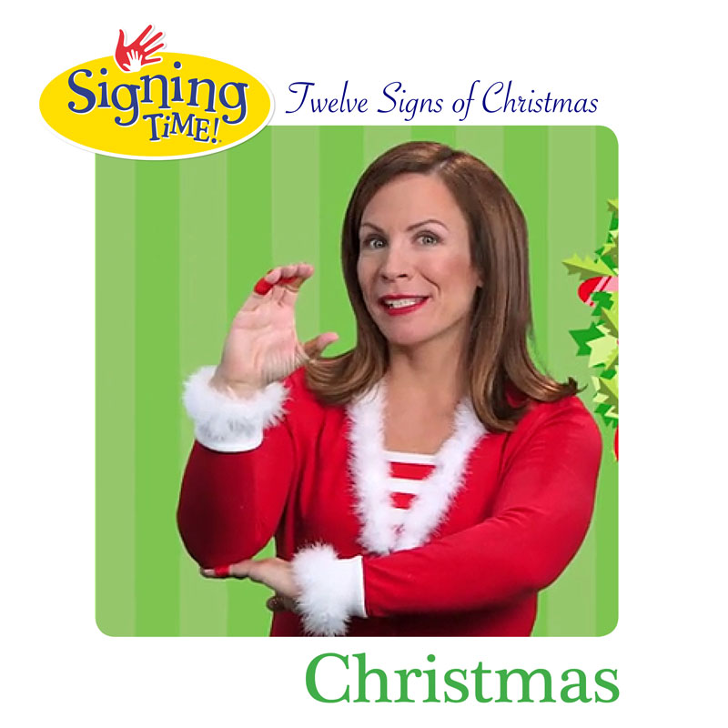 Signing Time: Twelve Twelve Signs of Christmas! Day 1