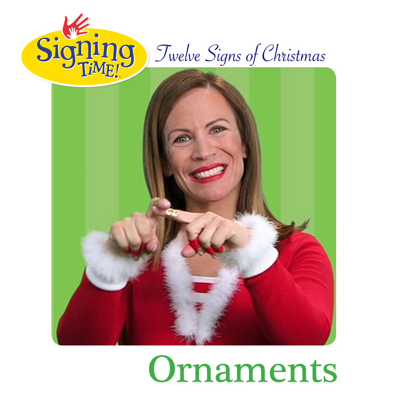 Signing Time: Twelve Signs of Christmas! Day 7